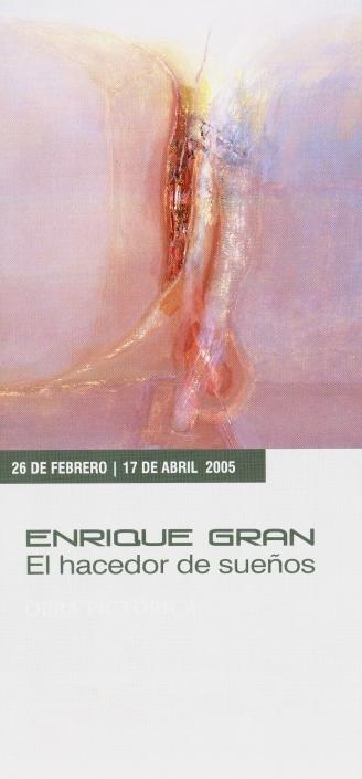 Exposición Enrique Gran, El hacedor de sueños. Palacio de Caja Cantabria. Santillana del Mar. Cantabria, 2006