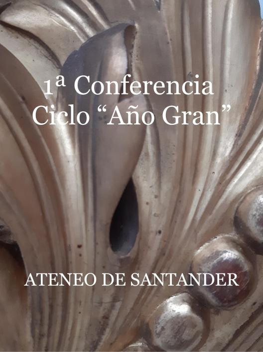 """1ª Conferencia del ciclo """"Año Gran"""". Ateneo de Santander, 2009."""