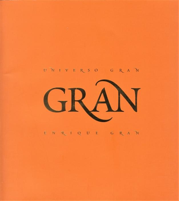 Universo Gran/2009. Exposición individual Enrique Gran.