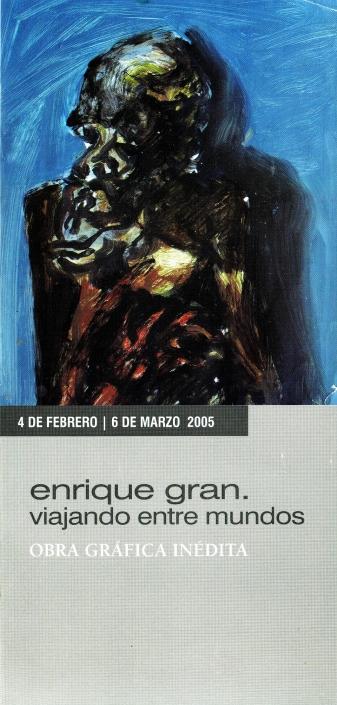 Exposición Enrique Gran, Viajando entre mundos. Obra Social de Caja Cantabria. Santander, 2005