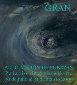 Exposición Enrique Gran. Alucinación de Fuerzas. Gobierno de Cantabria y Fundación Enrique Gran. Palacio de Sobrellano. Comillas. Cantabria, 2009